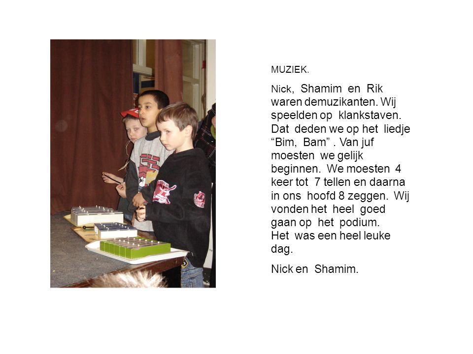 """MUZIEK. Nick, Shamim en Rik waren demuzikanten. Wij speelden op klankstaven. Dat deden we op het liedje """"Bim, Bam"""". Van juf moesten we gelijk beginnen"""