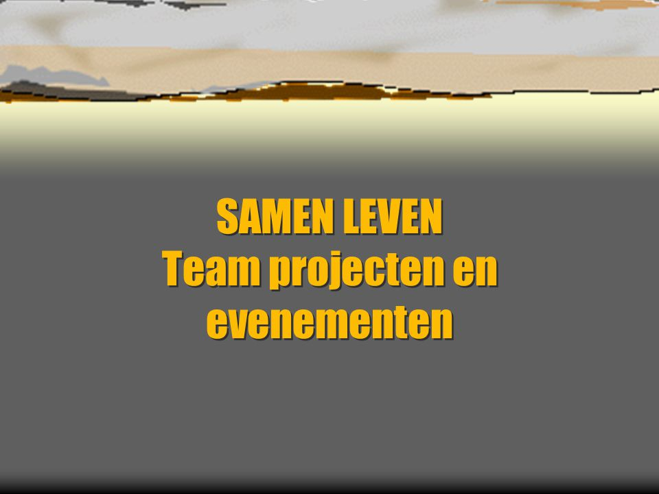 SAMEN LEVEN Team projecten en evenementen