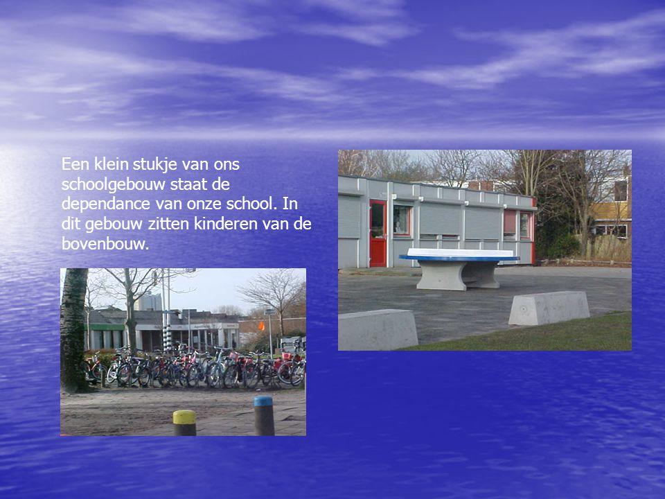 Een klein stukje van ons schoolgebouw staat de dependance van onze school.