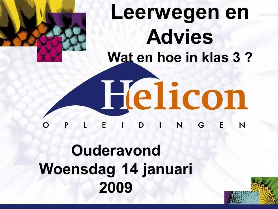 Leerwegen en Advies Wat en hoe in klas 3 Ouderavond Woensdag 14 januari 2009