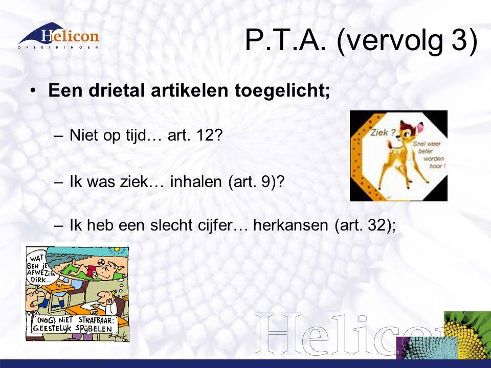 P.T.A. (vervolg 3) Een drietal artikelen toegelicht; –Niet op tijd… art.