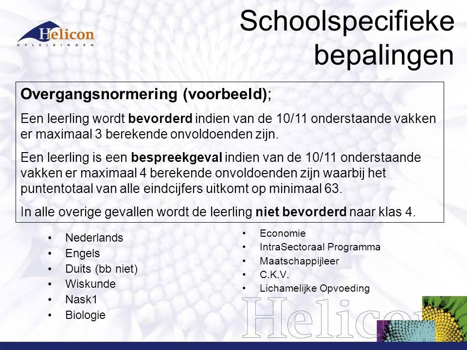 Schoolspecifieke bepalingen Nederlands Engels Duits (bb niet) Wiskunde Nask1 Biologie Economie IntraSectoraal Programma Maatschappijleer C.K.V.