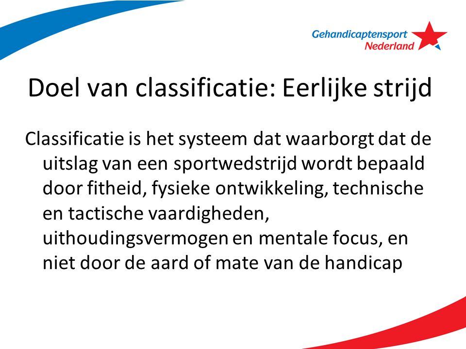 Doel van classificatie: Eerlijke strijd Classificatie is het systeem dat waarborgt dat de uitslag van een sportwedstrijd wordt bepaald door fitheid, f