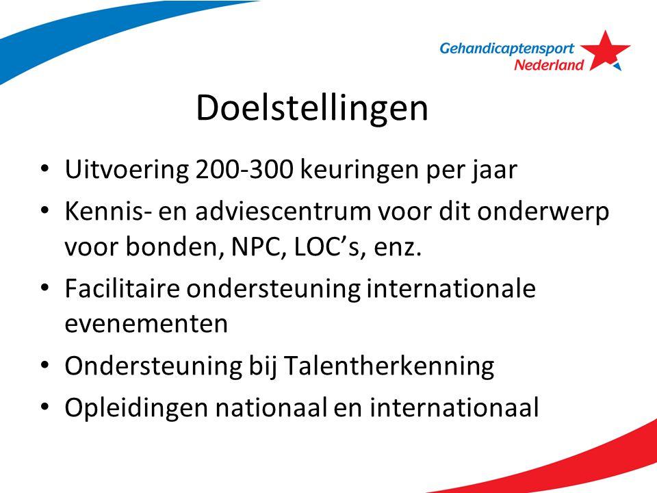 Doelstellingen Uitvoering 200-300 keuringen per jaar Kennis- en adviescentrum voor dit onderwerp voor bonden, NPC, LOC's, enz. Facilitaire ondersteuni