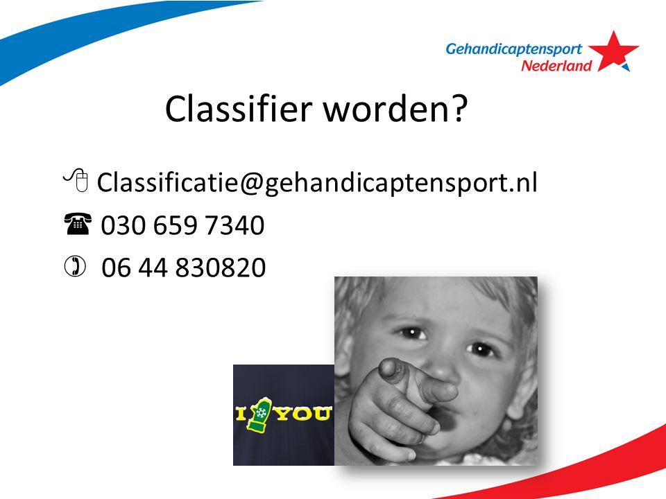 Classifier worden?  Classificatie@gehandicaptensport.nl  030 659 7340  06 44 830820