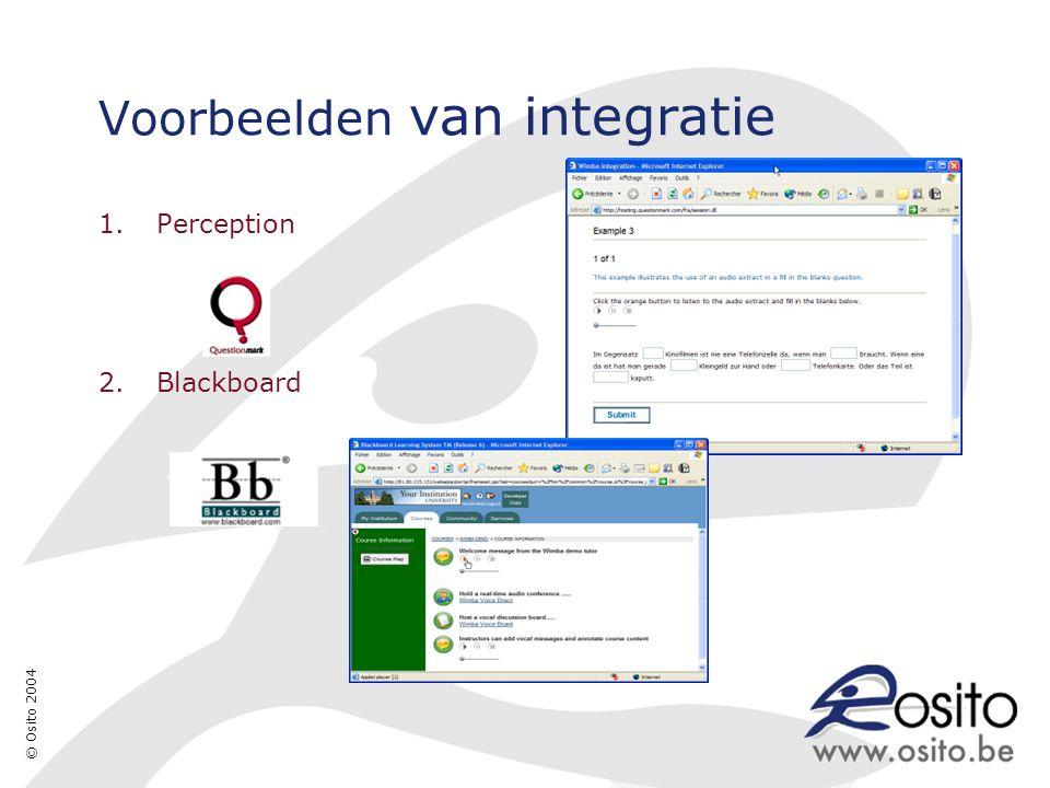 © Osito 2004 Voorbeelden van integratie 1.Perception 2.Blackboard