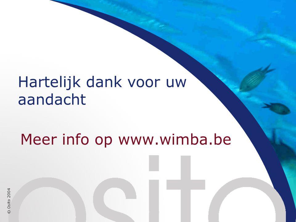 © Osito 2004 Hartelijk dank voor uw aandacht Meer info op www.wimba.be