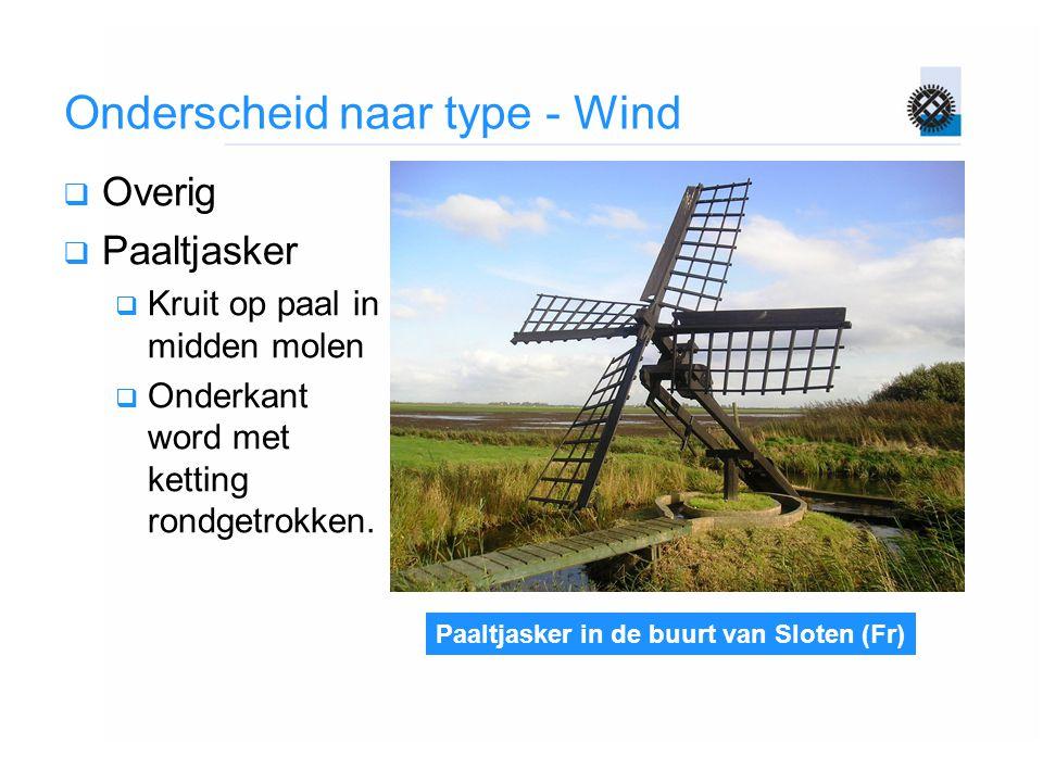 Paaltjasker in de buurt van Sloten (Fr) Onderscheid naar type - Wind  Overig  Paaltjasker  Kruit op paal in midden molen  Onderkant word met ketti