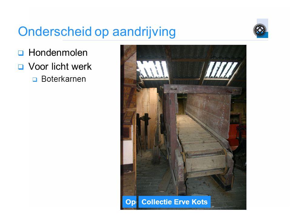 Openluchtmuseum, ArnhemCollectie Erve Kots Onderscheid op aandrijving  Hondenmolen  Voor licht werk  Boterkarnen