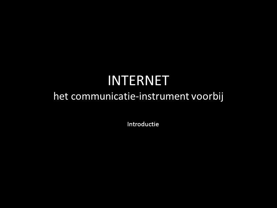 INTERNET het communicatie-instrument voorbij Introductie