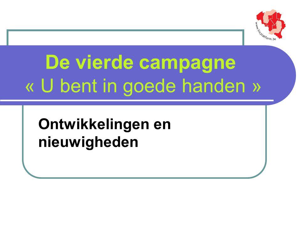 De vierde campagne « U bent in goede handen » Ontwikkelingen en nieuwigheden