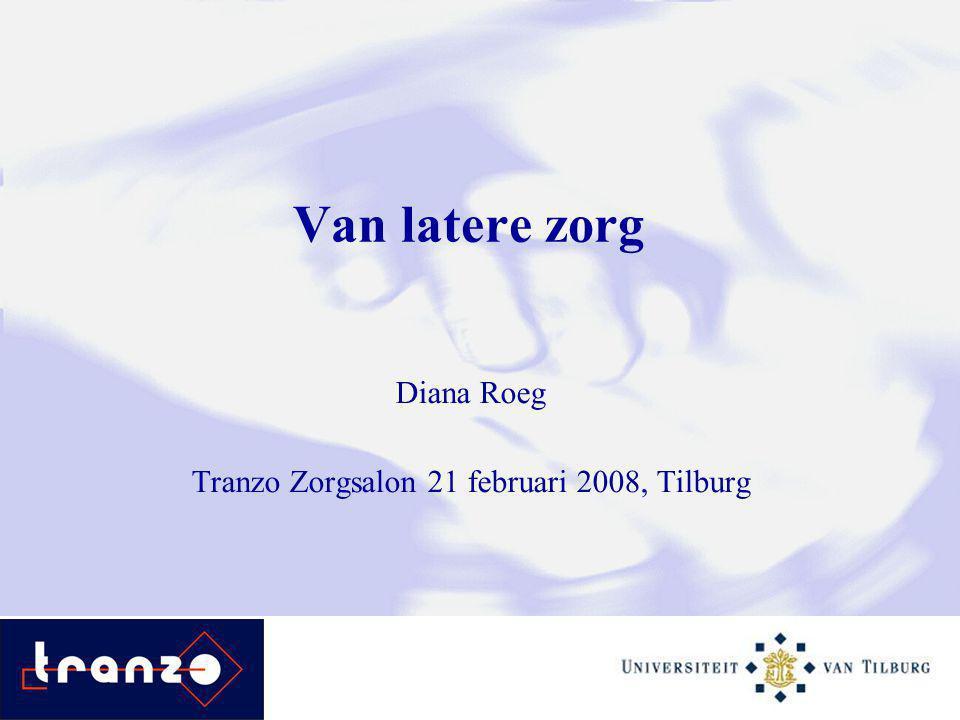 Van latere zorg Diana Roeg Tranzo Zorgsalon 21 februari 2008, Tilburg
