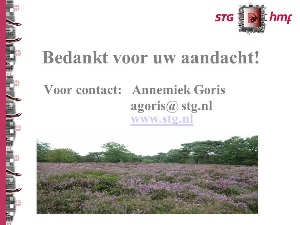Voor contact: Annemiek Goris agoris@ stg.nl www.stg.nl www.stg.nl Bedankt voor uw aandacht!