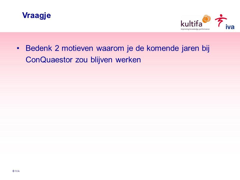 © IVA Vraagje Bedenk 2 motieven waarom je de komende jaren bij ConQuaestor zou blijven werken