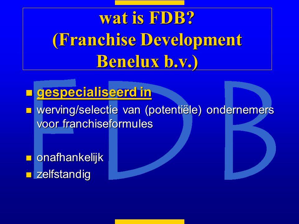 n gespecialiseerd in n werving/selectie van (potentiële) ondernemers voor franchiseformules n onafhankelijk n zelfstandig wat is FDB.