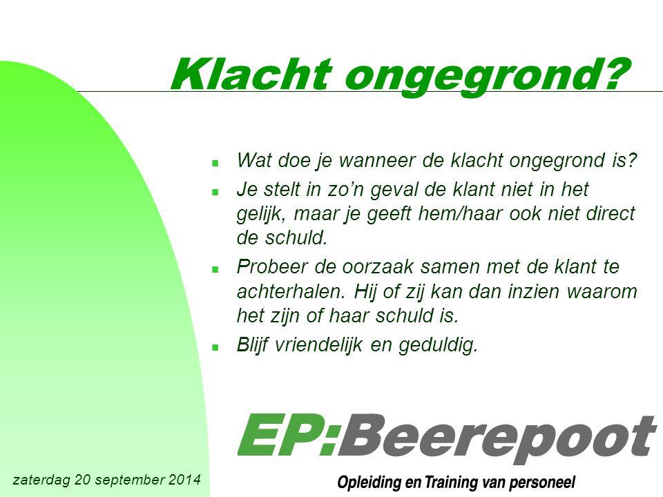zaterdag 20 september 2014 Klacht ongegrond. n Wat doe je wanneer de klacht ongegrond is.