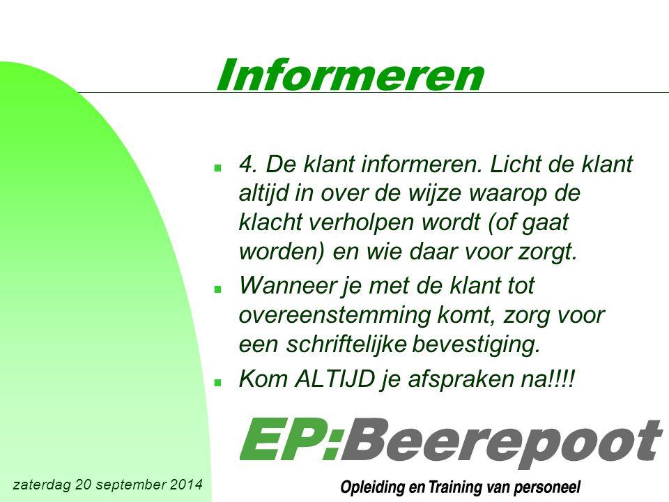 zaterdag 20 september 2014 Informeren n 4. De klant informeren.