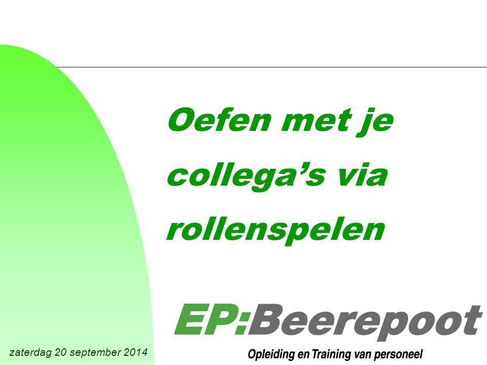 zaterdag 20 september 2014 Oefen met je collega's via rollenspelen