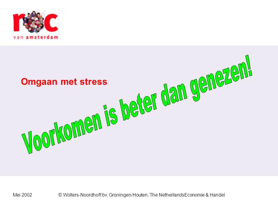 Mei 2002© Wolters-Noordhoff bv, Groningen/Houten, The NetherlandsEconomie & Handel Herkennen van stress Psychische klachten Ontevredenheid Faalangst O