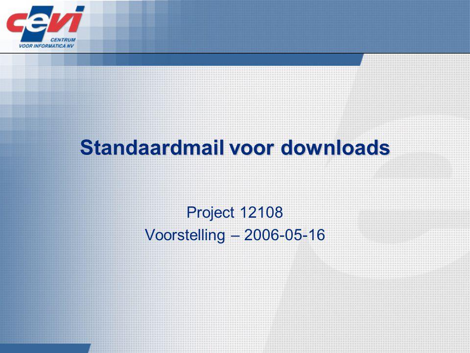 Standaardmail voor downloads Project 12108 Voorstelling – 2006-05-16