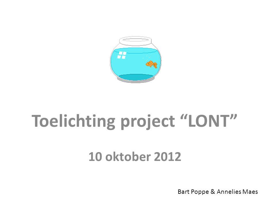 Het moet groeien… Niet van vandaag op morgen… Loopt door na het project LONT (juni 2013) Thema algemeen beleidsplan?