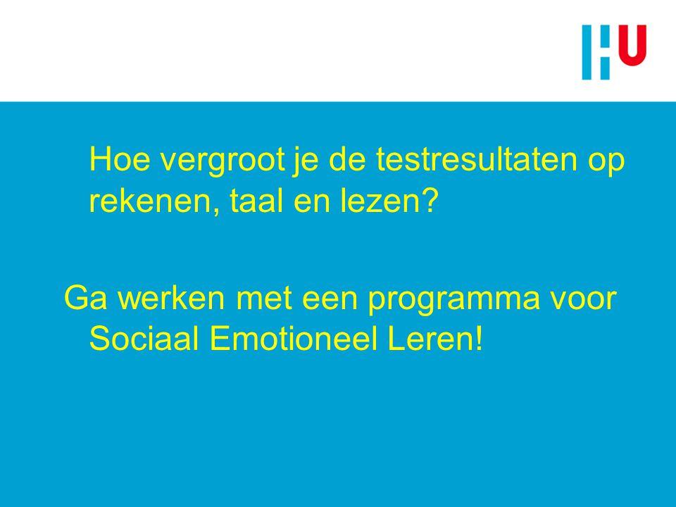 Hoe vergroot je de testresultaten op rekenen, taal en lezen? Ga werken met een programma voor Sociaal Emotioneel Leren!