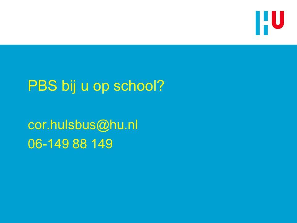 PBS bij u op school? cor.hulsbus@hu.nl 06-149 88 149