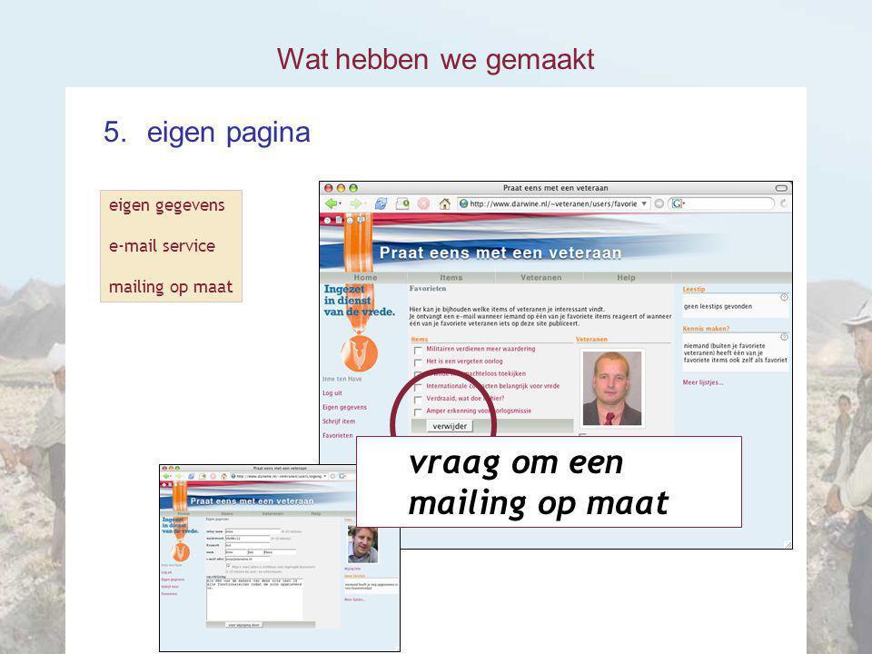 Wat hebben we gemaakt 5.eigen pagina eigen gegevens e-mail service mailing op maat vraag om een mailing op maat