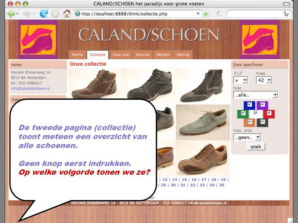De tweede pagina (collectie) toont meteen een overzicht van alle schoenen. Geen knop eerst indrukken. Op welke volgorde tonen we ze?