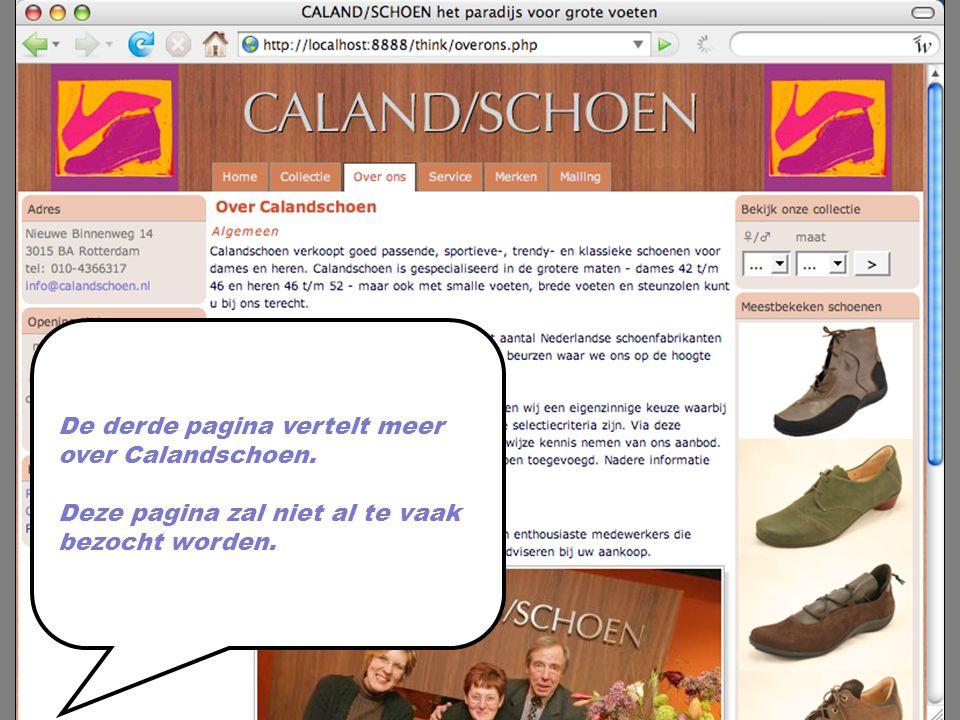 De derde pagina vertelt meer over Calandschoen. Deze pagina zal niet al te vaak bezocht worden.