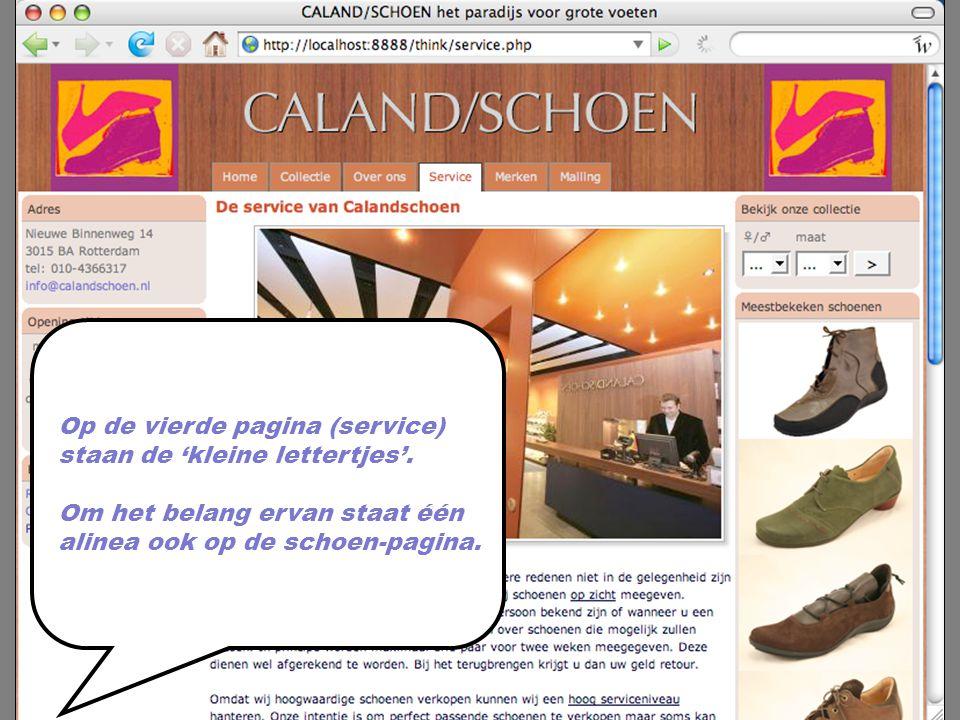 Op de vierde pagina (service) staan de 'kleine lettertjes'. Om het belang ervan staat één alinea ook op de schoen-pagina.