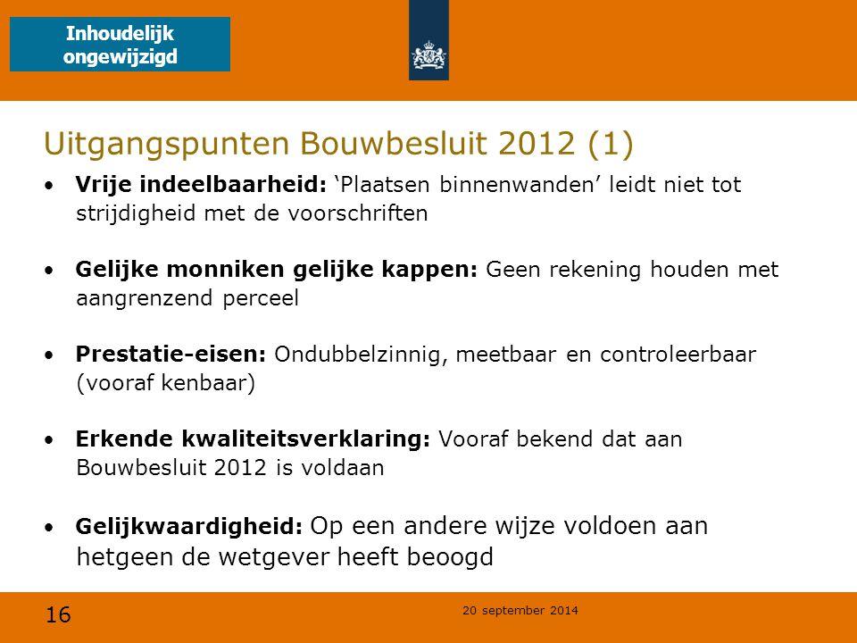 16 20 september 2014 Uitgangspunten Bouwbesluit 2012 (1) Vrije indeelbaarheid: 'Plaatsen binnenwanden' leidt niet tot strijdigheid met de voorschrifte