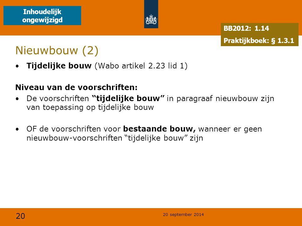 """20 20 september 2014 Nieuwbouw (2) Tijdelijke bouw (Wabo artikel 2.23 lid 1) Niveau van de voorschriften: De voorschriften """"tijdelijke bouw"""" in paragr"""