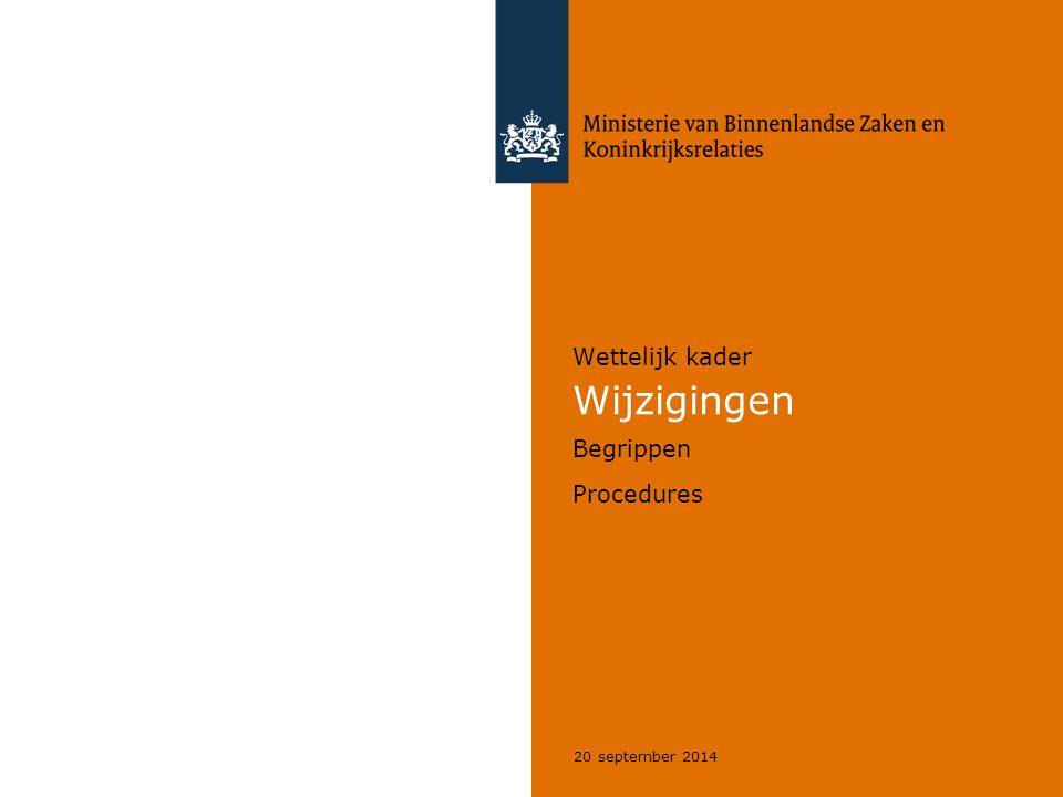20 september 2014 Wettelijk kader Wijzigingen Begrippen Procedures