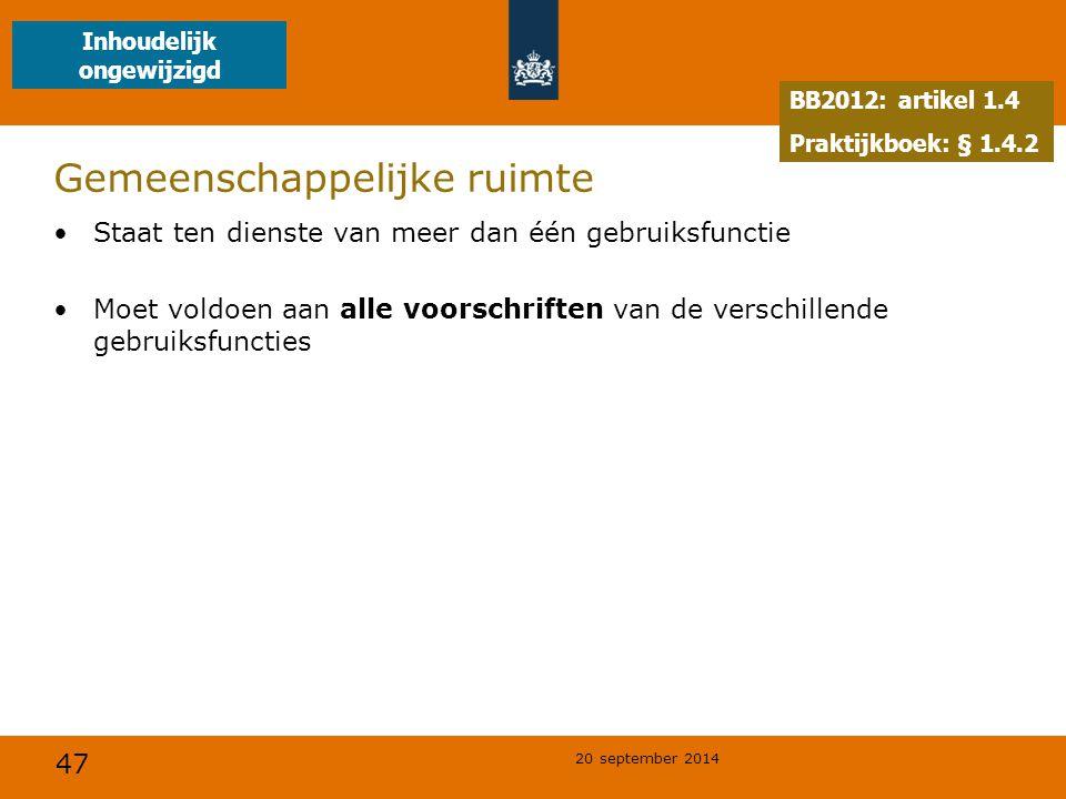 47 20 september 2014 Gemeenschappelijke ruimte Staat ten dienste van meer dan één gebruiksfunctie Moet voldoen aan alle voorschriften van de verschill