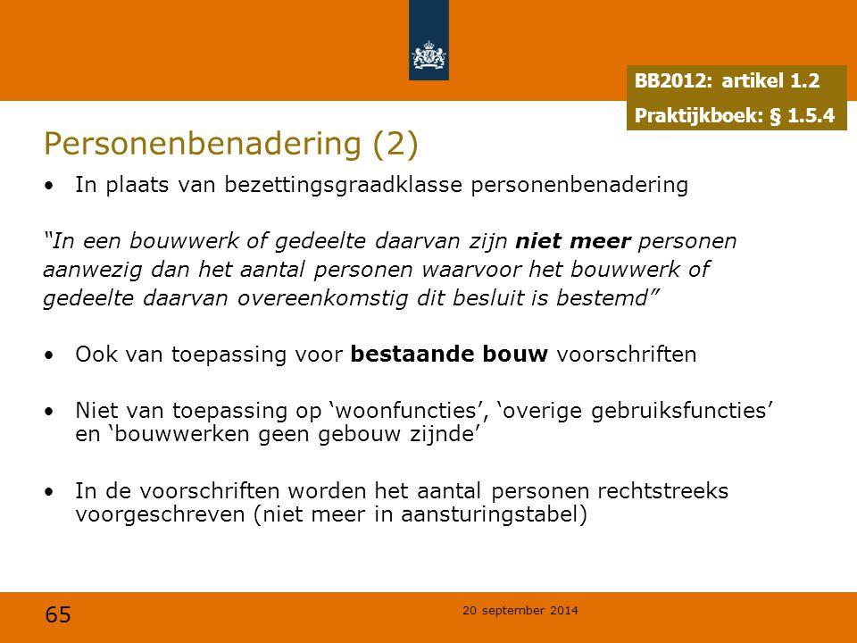 """65 20 september 2014 Personenbenadering (2) In plaats van bezettingsgraadklasse personenbenadering """"In een bouwwerk of gedeelte daarvan zijn niet meer"""
