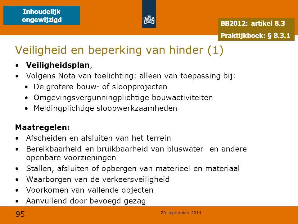 95 20 september 2014 Veiligheid en beperking van hinder (1) Veiligheidsplan, Volgens Nota van toelichting: alleen van toepassing bij: De grotere bouw-