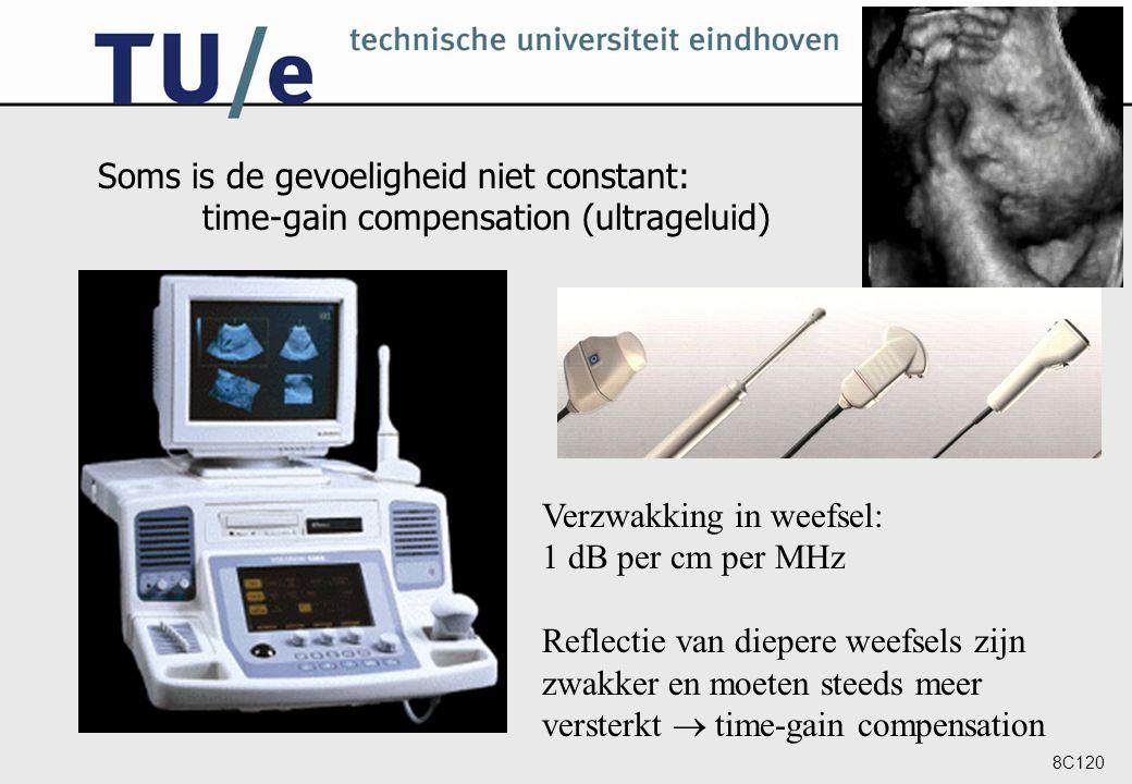 8C120 Soms is de gevoeligheid niet constant: time-gain compensation (ultrageluid) Verzwakking in weefsel: 1 dB per cm per MHz Reflectie van diepere we