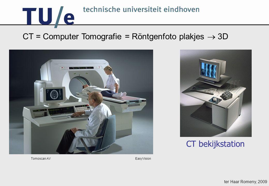 ter Haar Romeny, 2009 Tomoscan AV EasyVision CT = Computer Tomografie = Röntgenfoto plakjes  3D CT bekijkstation