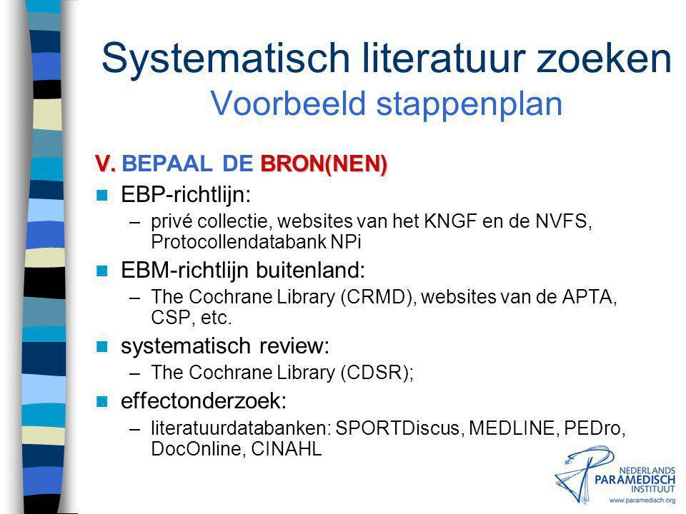 Systematisch literatuur zoeken Voorbeeld stappenplan III.DOEL III.