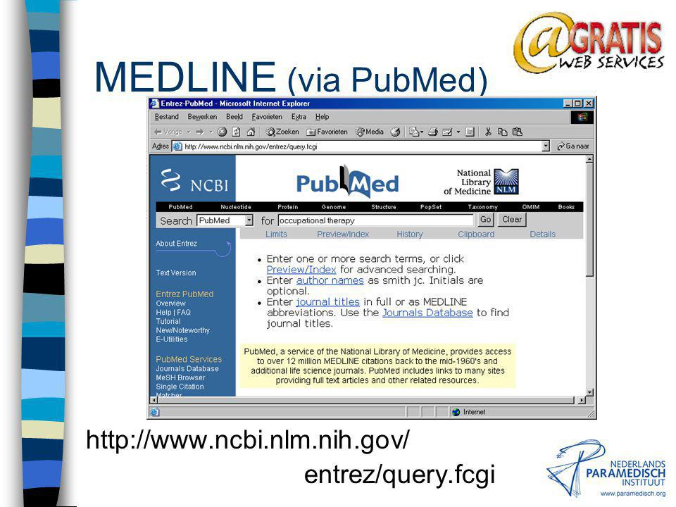 MEDLINE (via PubMed) http://www.ncbi.nlm.nih.gov/ entrez/query.fcgi