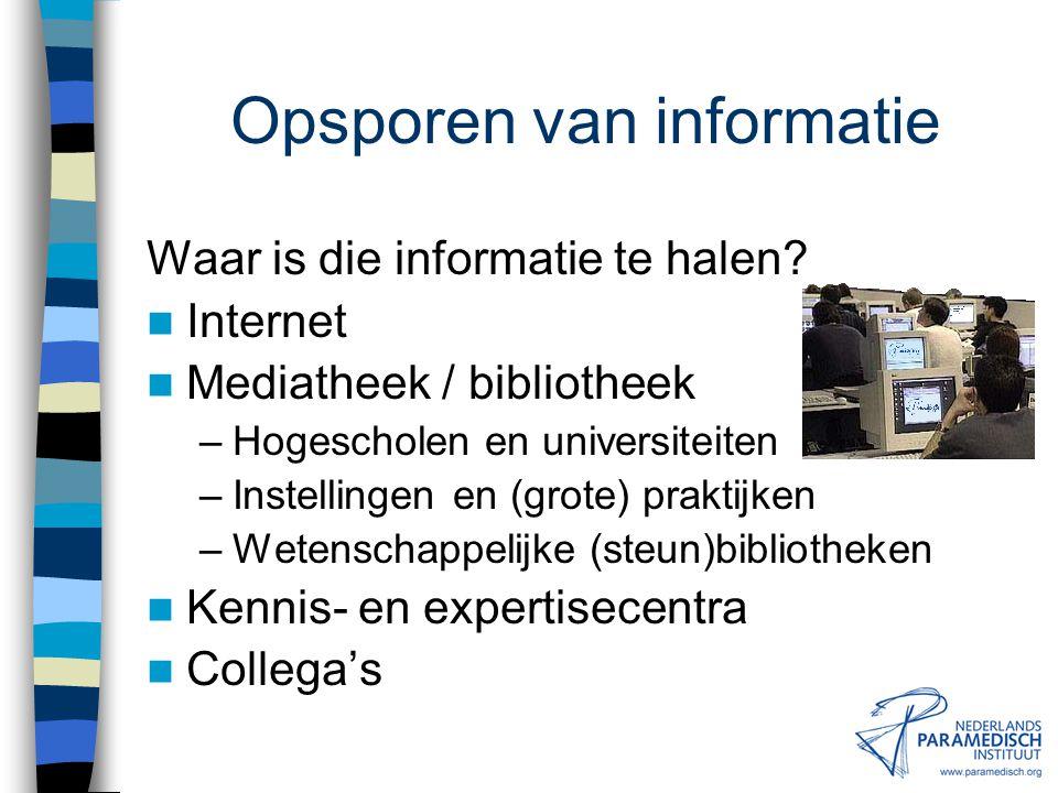 """Opsporen van informatie Protocollen, standaarden Meetinstrumenten Lopend onderzoek Adressen Typen informatie Literatuur """"Kennis"""""""