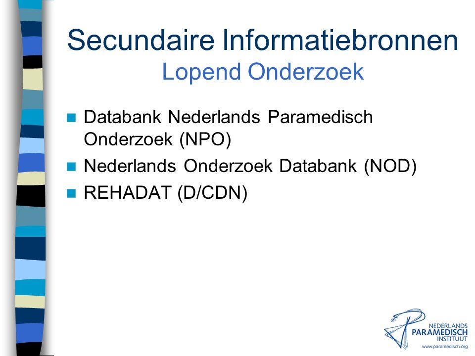 Secundaire Informatiebronnen Meetinstrumenten Databank Meetinstrumenten NPi (in opbouw) QOLID (Quality of Life Instruments Database) CSP Effective Pra