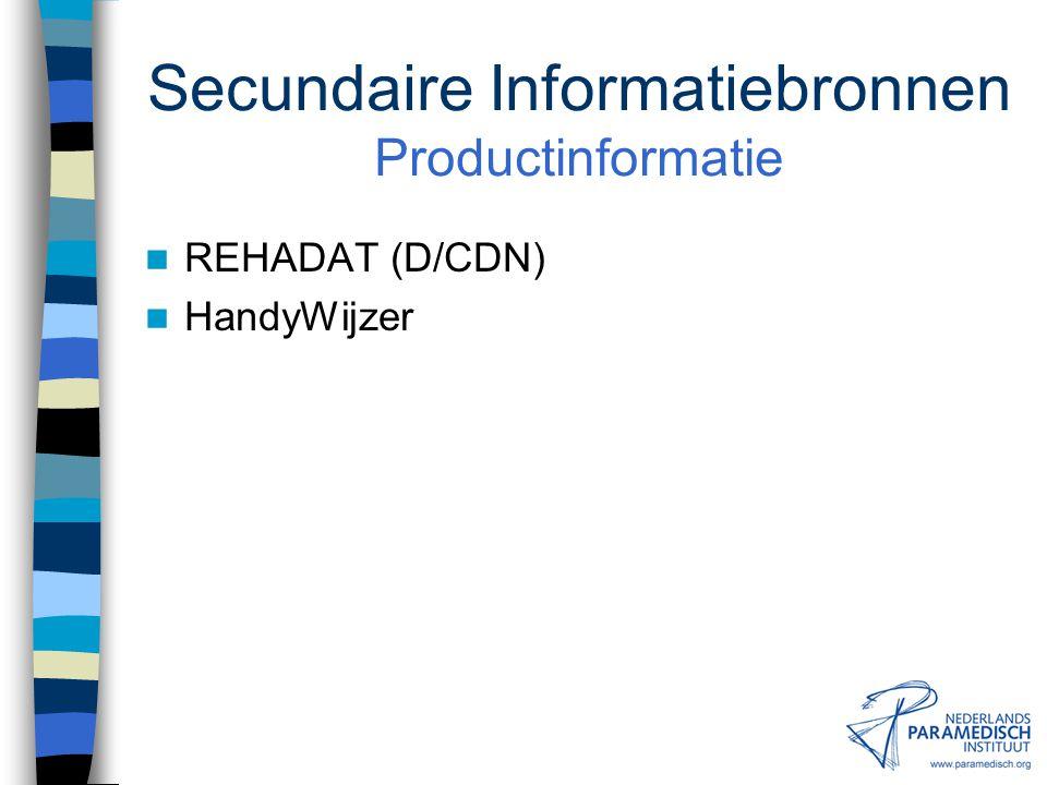 Secundaire Informatiebronnen Lopend Onderzoek Databank Nederlands Paramedisch Onderzoek (NPO) Nederlands Onderzoek Databank (NOD) REHADAT (D/CDN)