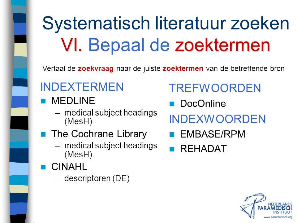 V.bronnen Systematisch literatuur zoeken V. Selecteer de bronnen SPECIFIEK Bibliotheekcatalogi Website van KNGF Websites van buitenlandse beroeps- ver