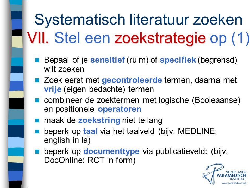 VI.Indextermen Systematisch literatuur zoeken VI. Indextermen (voorbeeld) Clinical Trials SN: Pre-planned studies of the safety, efficacy, or optimum