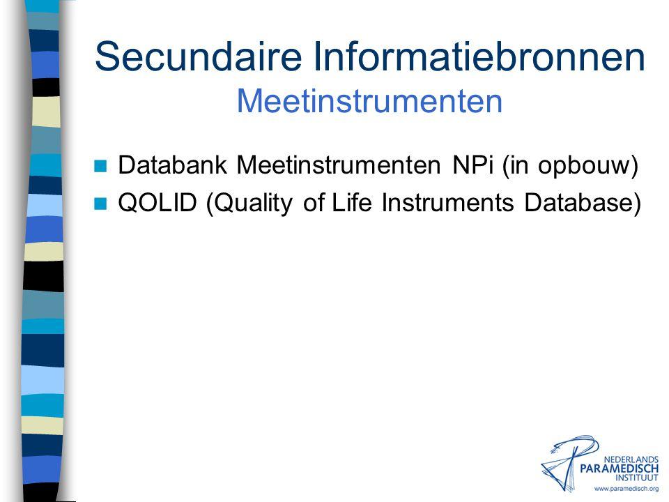 Secundaire Informatiebronnen Protocollen Databank Protocollen NPi SISO NHG-Standaarden ICF Guideline Library (NZGG) CSP Core Standards CBO-Richtlijnen KNGF Richtlijnen Bureau Richtlijnen NVAB