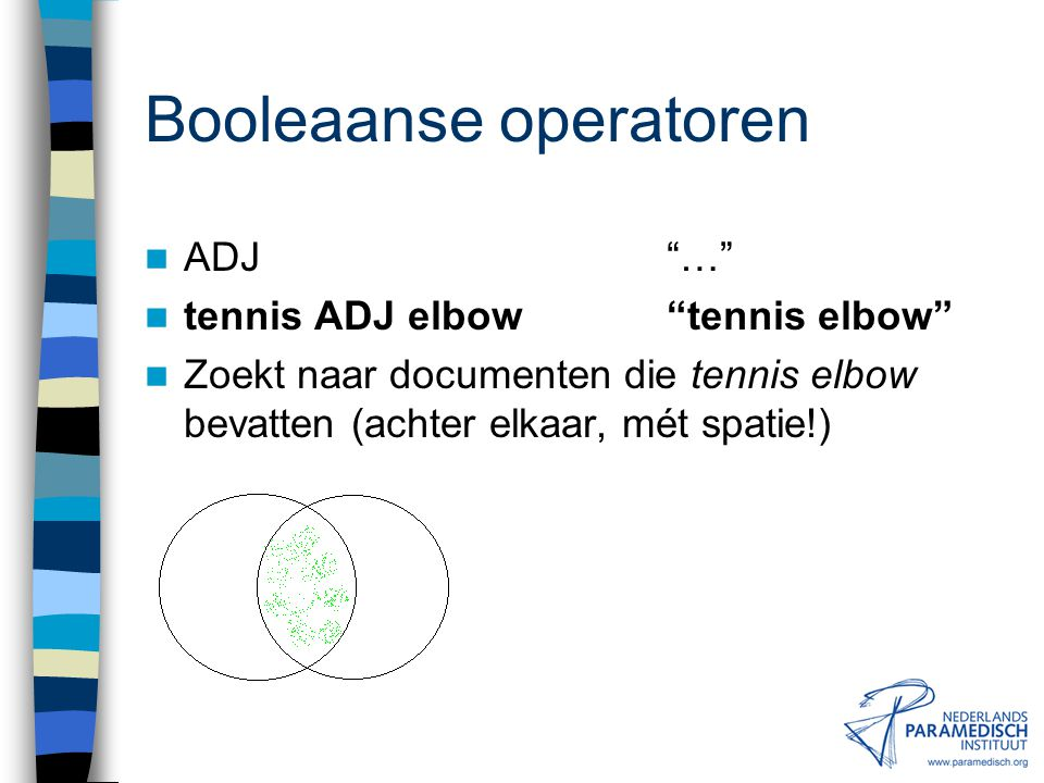 Booleaanse operatoren NOT (AND NOT) tennis elbow NOT surgery Zoekt naar documenten die tennis elbow bevatten, maar niet surgery.