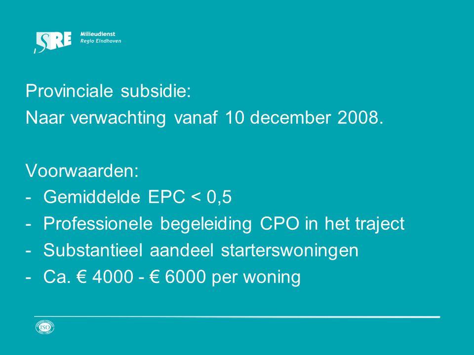 Provinciale subsidie: Naar verwachting vanaf 10 december 2008.