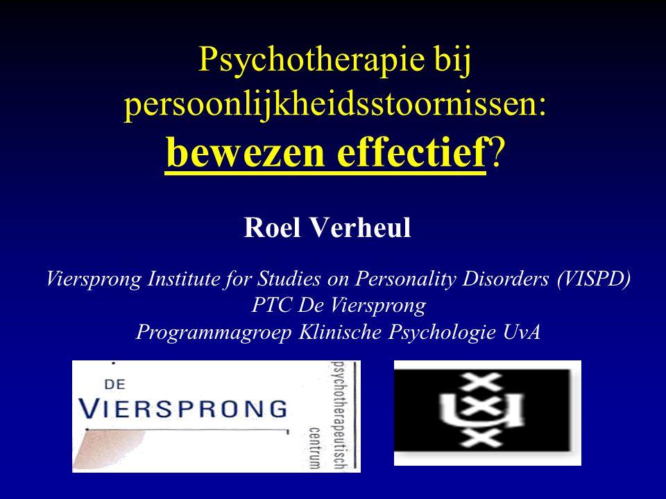 Psychotherapie bij persoonlijkheidsstoornissen: bewezen effectief? Roel Verheul Viersprong Institute for Studies on Personality Disorders (VISPD) PTC